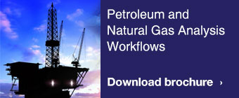 Petroleum and Natural Gas Analysis Workflows