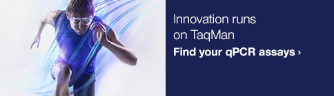 Innovation runs on Taqman Find your qPCR assays ›